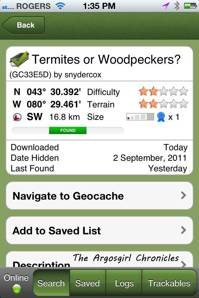 The first geocache we decided to look for. The name was all the description that was needed to fine this hiding spot.